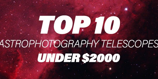 Top 10 telescopes for astrophotography
