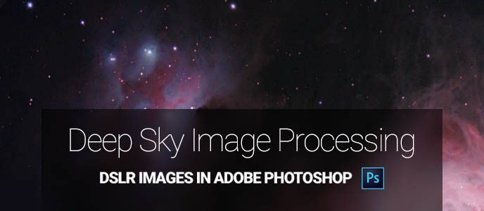 Deep Sky Image Processing in Photoshop