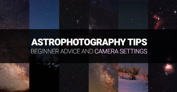 7 astrophotography tips