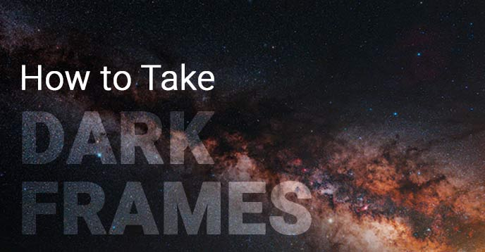How to Take Dark Frames for Astrophotography | Best Practices