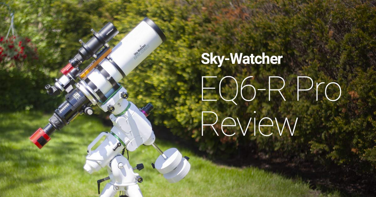 The Sky-Watcher EQ6-R Pro Review | Tips, Features, & Example Images